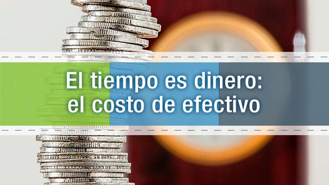 El tiempo es dinero: el costo de efectivo