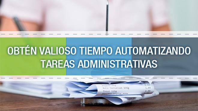 Obtén valioso tiempo automatizando tareas administrativas