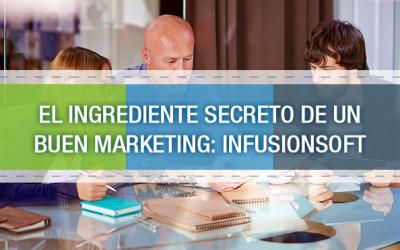 El ingrediente secreto de un buen Marketing: Infusionsoft